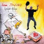 Jean Duino : du cœur à la colère