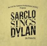 Sarclo sings Dylan*