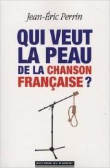 «Qui veut la peau de la chanson française ?»