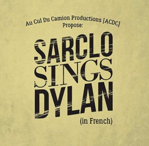 Sarclo sings Dylan* » Crapauds & Rossignols